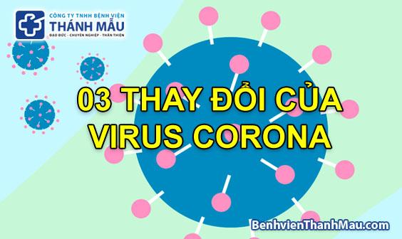 3 THAY DOI CUA VIRUS corona chung moi